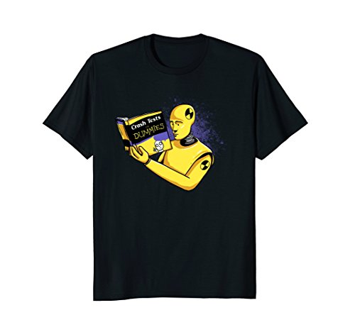 Crash Tests for Dummies Funny Shirt Funny T-Shirt -