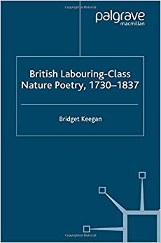 British Labouring-Class Nature Poetry, 1730-1837