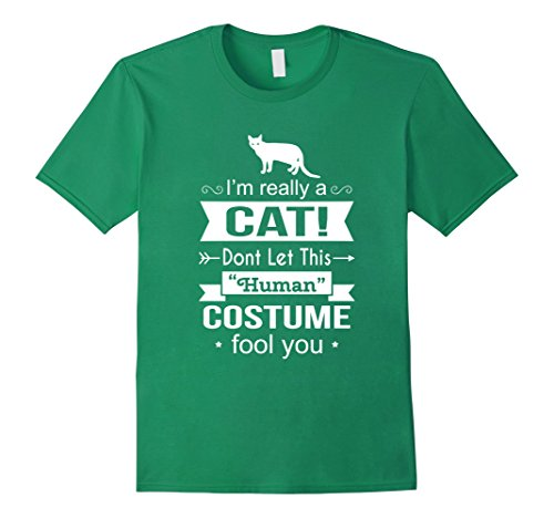[Men's I Am Really A Cat Dont Let This Human Costume Fool You Large Kelly Green] (Funny Human Cat Costumes)