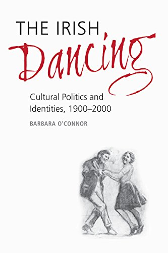 ultural Politics and Identities, 1900-2000 (Irish Folk Dancing)