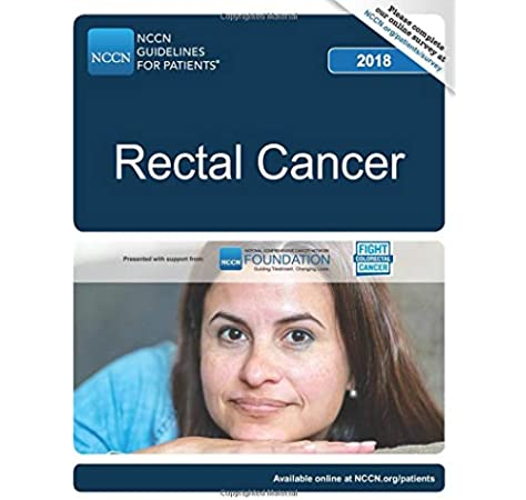 Nccn Guidelines For Patients Rectal Cancer National Comprehensive Cancer Network Nccn 9781945835568 Amazon Com Books