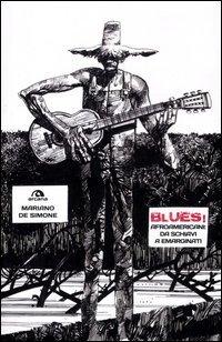 Download Blues! Afroamericani: da schiavi a emarginati pdf epub