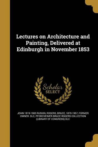 Lectures on Architecture and Painting, Delivered at Edinburgh in November 1853 pdf epub