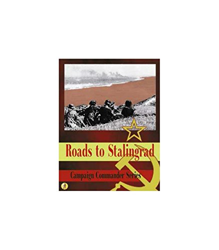 (Campaign Commander Volume I: Roads to Stalingrad)