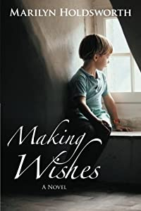 Making Wishes by Marilyn Holdsworth (2013-03-29)