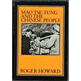 Mao Tse-Tung and the Chinese People, Roger Howard, 0853454132