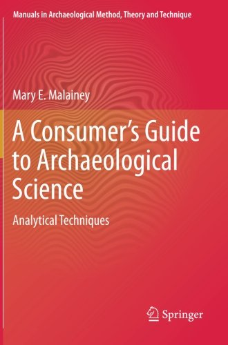 A Consumer's Guide to Archaeological Science: Analytical Techniques (Manuals in Archaeological Method, Theory and Techni