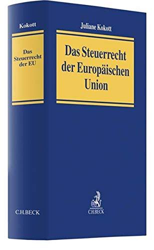 Das Steuerrecht der Europäischen Union Gebundenes Buch – 26. September 2018 Juliane Kokott C.H.Beck 3406722865 Steuern