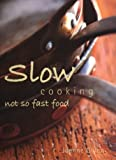 img - for Slow Cooking: Not So Fast Food book / textbook / text book