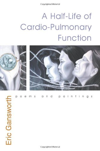 Half-Life of Cardio-Pulmonary Function: Poems and Paintings (The Iroquois and Their Neighbors)