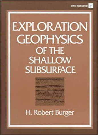 Exploration geophysics of the shallow subsurface henry robert exploration geophysics of the shallow subsurface henry robert burger douglas c burger 0076092031697 amazon books fandeluxe Image collections