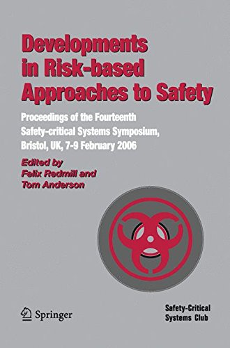 (Developments in Risk-based Approaches to Safety: Proceedings of the Fourteenth Safety-citical Systems Symposium, Bristol, UK, 7-9 February 2006)
