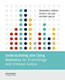 Understanding and Using Statistics for Criminology and Criminal Justice 1st Edition