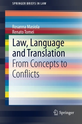 Law, Language and Translation: From Concepts to Conflicts (SpringerBriefs in Law) by Springer
