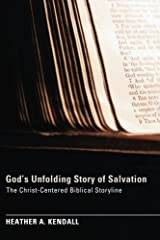 Gods Unfolding Story of Salvation: The Christ-Centered Biblical Storyline Paperback