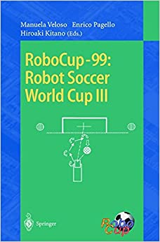RoboCup-99: Robot Soccer World Cup III (Lecture Notes in Computer Science)