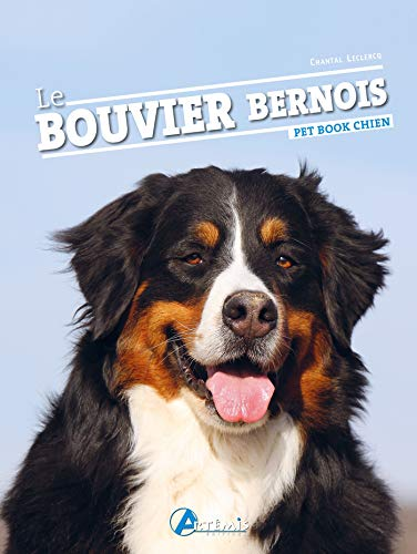 Le bouvier bernois (PET BOOK) (French Edition) by Chantal Leclercq