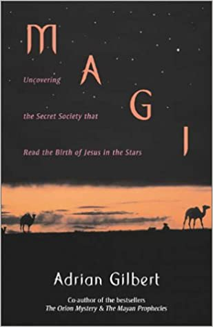 Magi: Uncovering the Secret Society That Read the Birth of