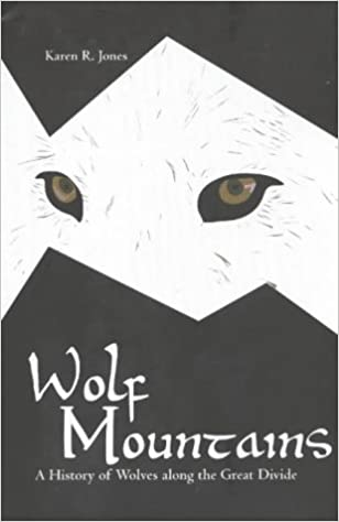 Book Wolf Mountains: A History of Wolves Along the Great Divide (Parks and Heritage)
