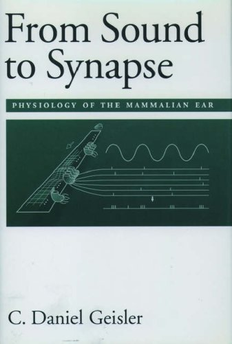 From Sound to Synapse: Physiology of the Mammalian - Mission Outlets Viejo