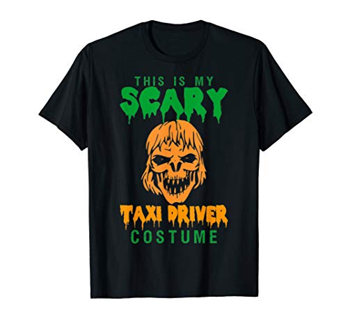 Halloween This Is My Scary Taxi Driver Costume T-Shirt]()