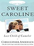 Sweet Caroline, Christopher Andersen, 1587246155
