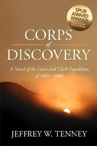Download Corps of Discovery: A Novel of the Lewis and Clark Expedition of 1803-1806 pdf epub