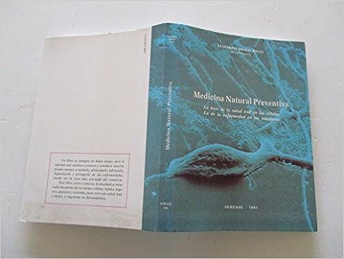 MEDICINA NATURAL PREVENTIVA. La base de la salud está en las células, la de la enfermedad en los intestinos: Amazon.es: ELISARDO BRALO REGO: Libros