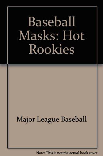 Baseball Masks: Hot Rookies ()