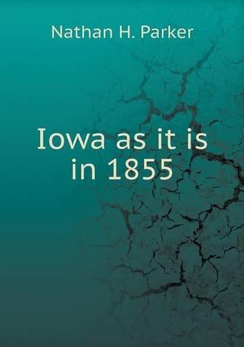 Read Online Iowa as it is in 1855 PDF