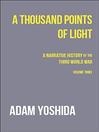 A Thousand Points of Light (A Narrative History of the