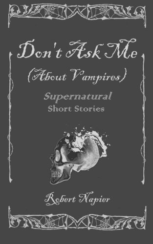 Don't Ask Me (About Vampires)