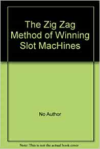 slot machines zig zag method