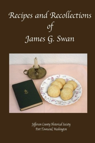 Recipes and Recollections of James G. Swan