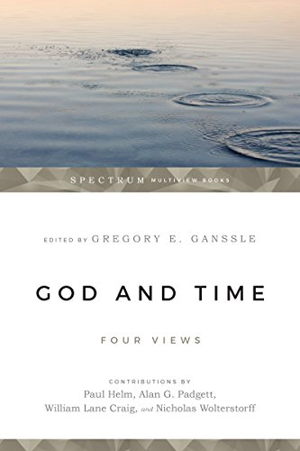 God and Time: Four Views (Spectrum Multiview Book)