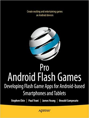 Pro Android Flash Games: Developing Flash Game Apps for Android