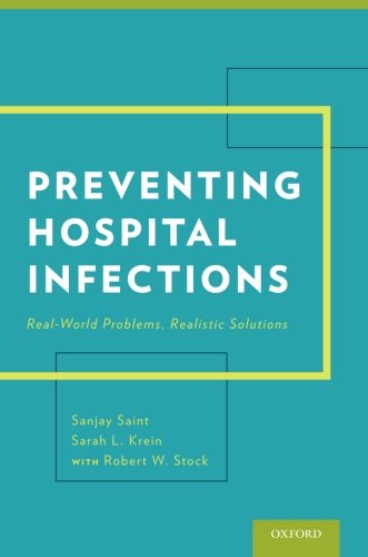 (Preventing Hospital Infections: Real-World Problems, Realistic Solutions)