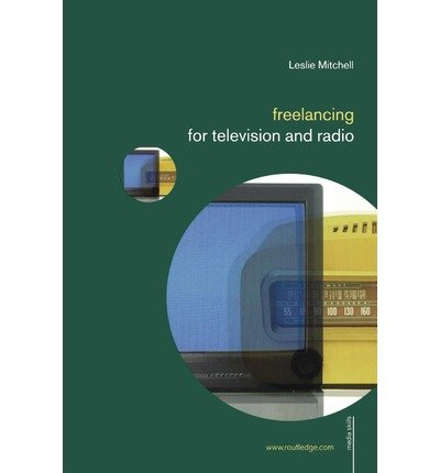 Download [(Freelancing for Television and Radio)] [Author: Leslie Mitchell] published on (July, 2005) ebook