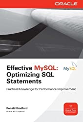 Effective MySQL Optimizing SQL Statements (Oracle Press) by Ronald Bradford (2011-10-19)