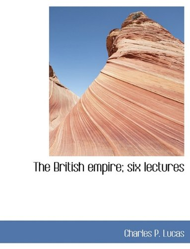 The British empire; six lectures pdf