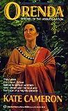 Orenda: A Novel of the Iroquois Nation (Mass Market Paperback) by Kate Cameron (Author)