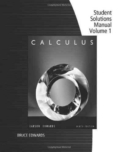 Student Solutions Manual, Volume 1 ( Chapters P-11) for Larson/Edwards' Calculus, 9th by Larson, Ron Published by Cengage Learning 9th (ninth) edition (2008) Paperback