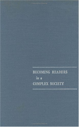 Becoming Readers in a Complex Society (National Society for the Study of Education Yearbooks)
