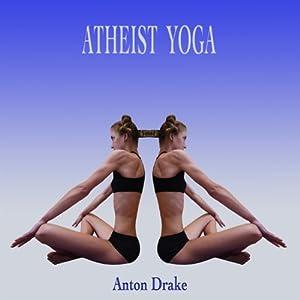Atheist Yoga Audiobook