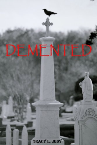 Book: Demented (The Life Of Ben) by Tracy L. Judy