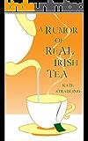 A Rumor of Real Irish Tea