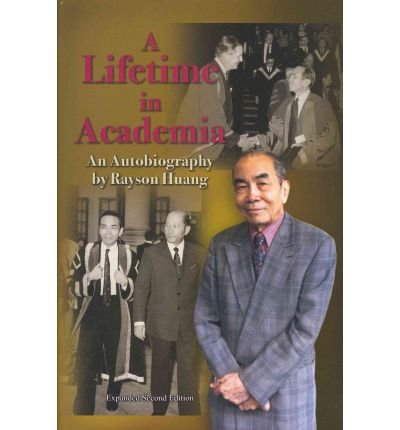 A Lifetime in Academia : An Autobiography by Rayson Huang(Hardback) - 2011 Edition
