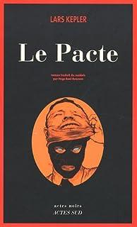 Le pacte : roman, Kepler, Lars