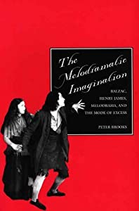 The Melodramatic Imagination: Balzac, Henry James, Melodrama, and the Mode of Excess by Peter Brooks (1995-11-29) by Yale University Press