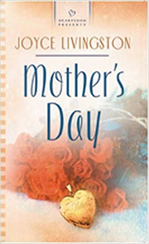 Book Mother's Day (Heartsong Presents #637) by Joyce Livingston (2005-02-01)